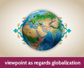<p>Explain Islam`s viewpoint as regards globalization please.</p>
